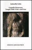 Cappella Sansevero: Tempio della Virtù e dell'Arte