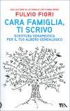 Cara Famiglia, ti Scrivo - Libro