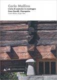 Carlo Mollino - L'Arte di Costruire in Montagna — Libro