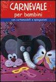 Carnevale per Bambini + Maschere
