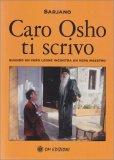 Caro Osho ti Scrivo - Libro