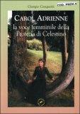 Carol Adrienne la Voce Femminile della Profezia di Celestino