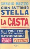 LA CASTA — Così i politici italiani sono diventati intoccabili di Sergio Rizzo, Gian Antonio Stella