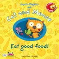 Cat and Mouse - Eat Good Food! con CD Audio