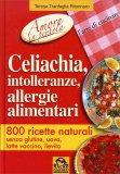 Celiachia,  Intolleranze, Allergie Alimentari - Amore In Pentola  - Libro