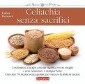Celiachia senza Sacrifici  - Libro