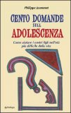Cento Domande sull'Adolescenza
