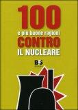 100 e più Buone Ragioni contro il Nucleare — Libro