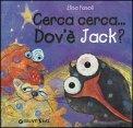 Cerca Cerca .... dov'è Jack?