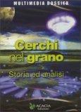 Cerchi nel Grano ( storia ed Analisi) DVD + Rivista i Misteri di Hera n.33