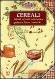 Cereali - Risotti, orzotti, couscous, polenta, farro, avena e....