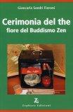 Cerimonia del The - Fiore del Buddismo Zen  - Libro
