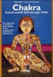 Chakra - Centri Sottili dell'Energia Vitale