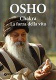 Chakra - La Forza della Vita  - Libro
