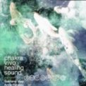 Chakra Vivo Healing Sound  - CD