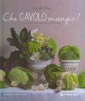 Che Cavolo Mangio? - Libro