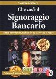 Che cos'è il Signoraggio Bancario - Libro
