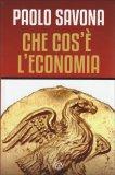 Che cos'è l'Economia - Libro