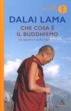 CHE COSA è IL BUDDHISMO? Un maestro e molte tradizioni di Dalai Lama (Bhiksu Tenzin Gyatso), Thubten Chodron