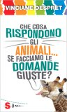 Che cosa rispondono gli Animali... se facciamo le Domande Giuste? - Libro