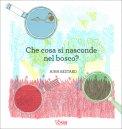 Che cosa si Nasconde nel Bosco? - Libro