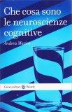 Che cosa sono le Neuroscienze Cognitive - Libro