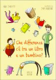 Che Differenza c'è tra un Libro e un Bambino?  - Libro