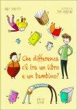 Che Differenza c'è tra un Libro e un Bambino?