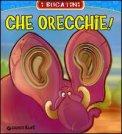 Che Orecchie!