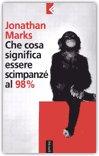 Che Cosa Significa Essere Scimpanzè al 98% — Libro