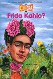 Chi Era Frida Kahlo? - Libro