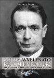 Chi ha Avvelenato Rudolf Steiner?  - Libro