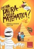 Chi ha Paura della Matematica?  - Addizioni e sottrazioni entro il 100 - Libro