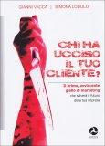 Chi ha Ucciso il tuo Cliente?  - Libro