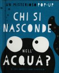 Chi si Nasconde nell'Acqua? - Libro Pop Up