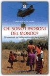 CHI SONO I PADRONI DEL MONDO? 50 domande sul debito estero dei paesi poveri di Damien Millet, Eric Toussaint