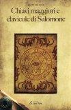 Chiavi Maggiori e Clavicole di Salomone  - Libro