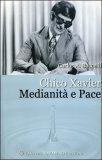 Chico Xavier: Medianità e Pace — Libro