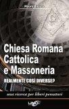 Chiesa Romana Cattolica e Massoneria  - Libro