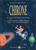 Chirone: un viaggio dal passato al futuro — Manuali per la divinazione