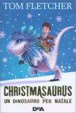 Christmasaurus - Un Dinosauro per Natale - Libro