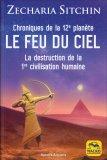 Chroniques de la 12e planète : LE FEU DU CIEL - Libro