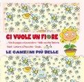 Ci vuole un Fiore - Le Canzoni più Belle  - CD