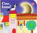 Ciao Luna! - Libro