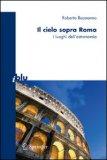 IL CIELO SOPRA ROMA I luoghi dell'astronomia di Roberto Buonanno