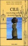 CILE: terra di artisti e poeti nata da un'antica leggenda