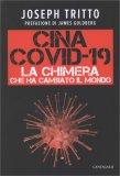 CINA COVID-19 La Chimera che ha cambiato il mondo di Joseph Tritto