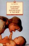 Cinquanta Semplici Coccole per far Felice il tuo Bebé  - Libro
