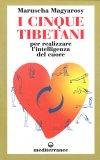 I Cinque Tibetani - Per Realizzare l'Intelligenza del Cuore