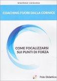 Coaching Fuori dalla Cornice - Come Focalizzarsi sui Punti di Forza — Libro